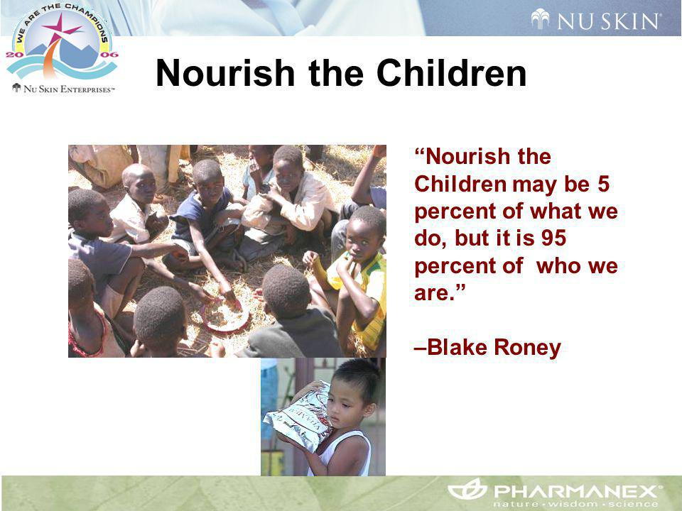 """Nourish the Children may be 5 percent of what we do, but it is 95 percent of who we are."" –Blake Roney Nourish the Children"