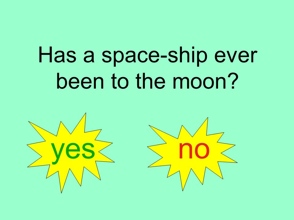 Has a space-ship ever been to the moon yes no