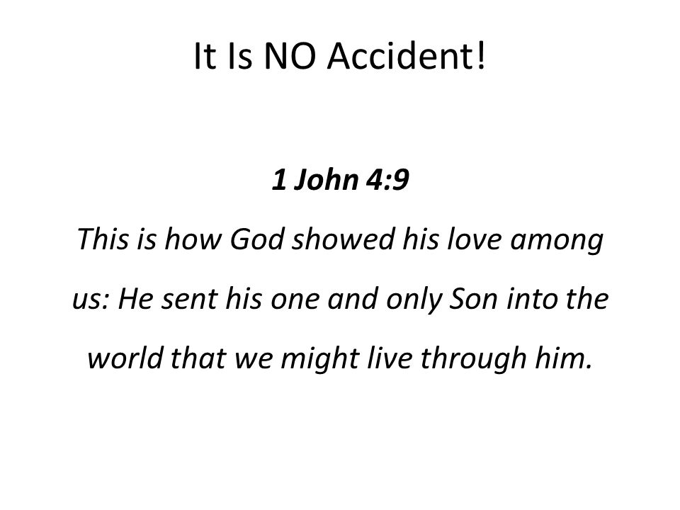 It Is NO Accident.