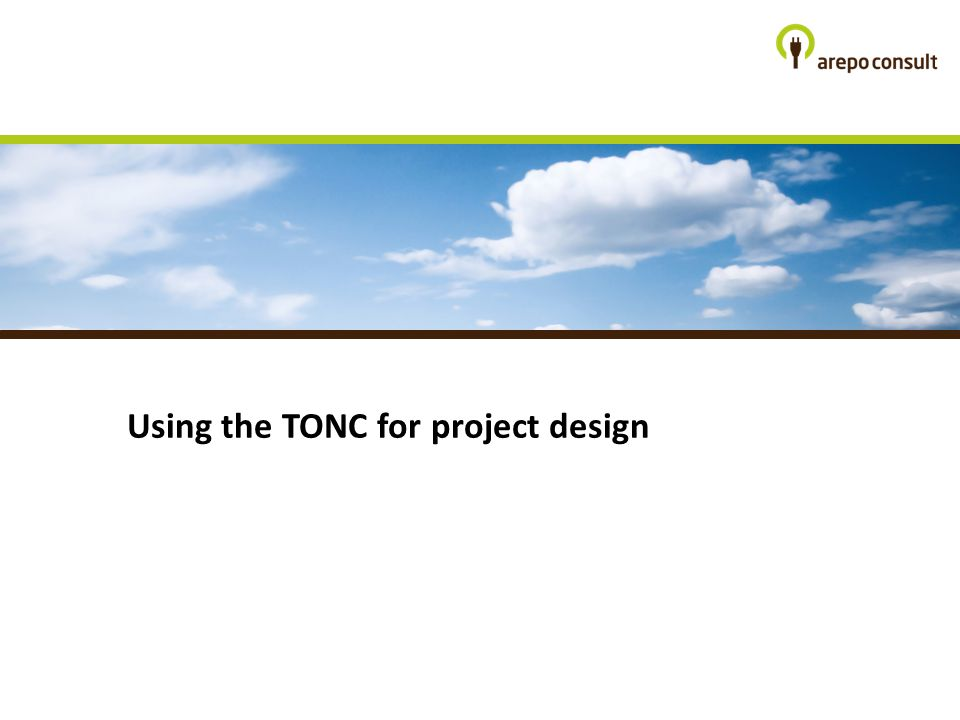 Using the TONC for project design