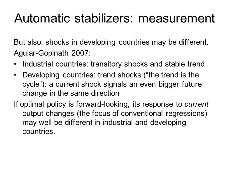 Effectiveness usually stated in terms of output stability – but consumption stability at least as important.