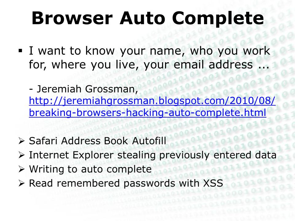 Browser Auto Complete  I want to know your name, who you work for, where you live, your email address...