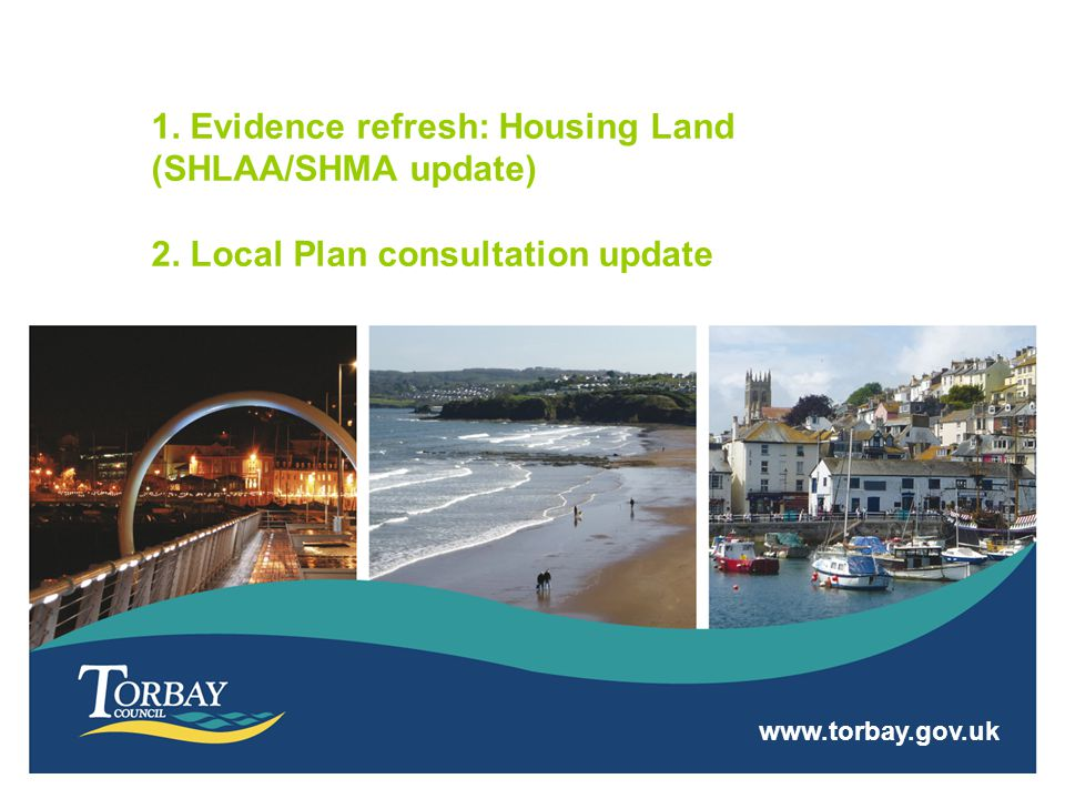 2008 SHLAA Evidence, not policy Required for RSS to test whether Torbay had capacity for 15K homes Showed that more than 10K homes = environmental & infrastructure stress.