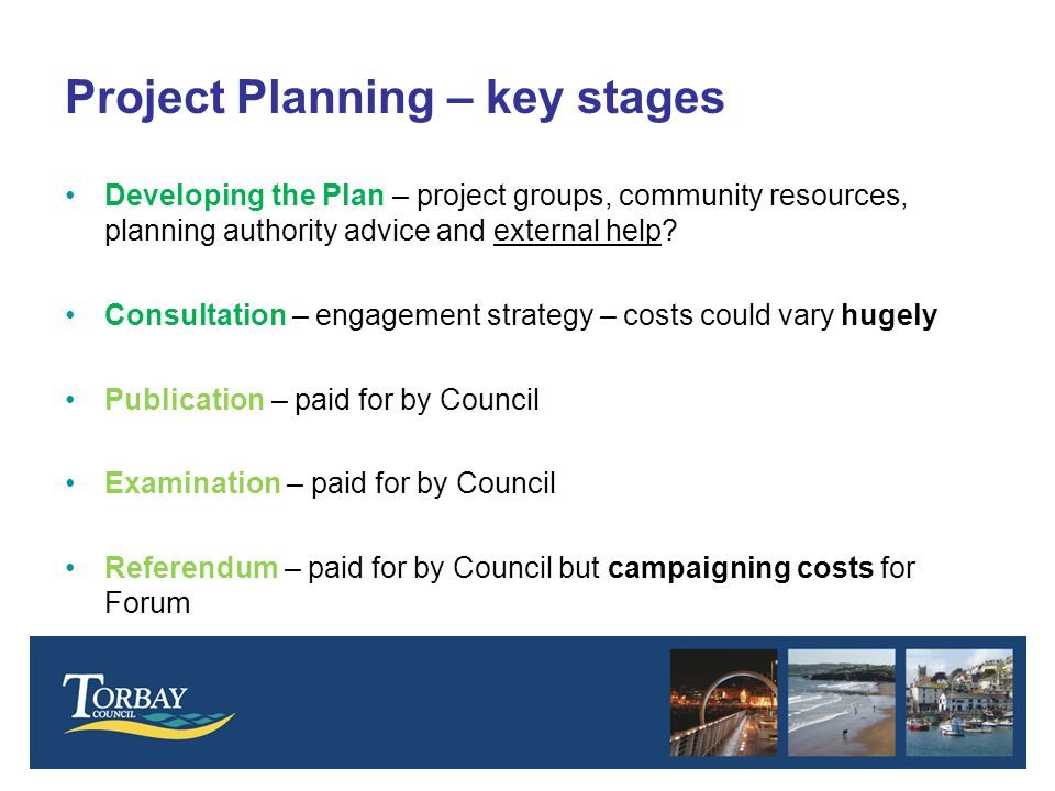 Project Planning – key stages Developing the Plan – project groups, community resources, planning authority advice and external help.