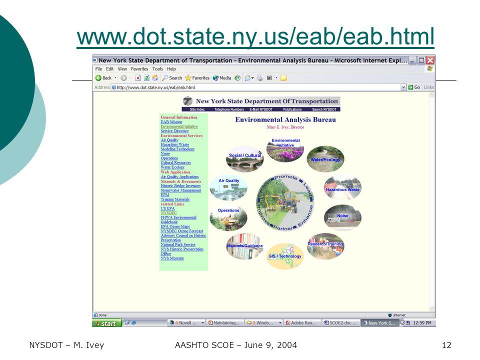 NYSDOT – M. IveyAASHTO SCOE – June 9, 200412 www.dot.state.ny.us/eab/eab.html