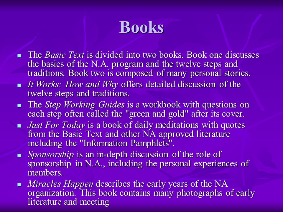 Basic Text ► While previous literature had been written by just a few addicts - primarily Jimmy K – the N.A.