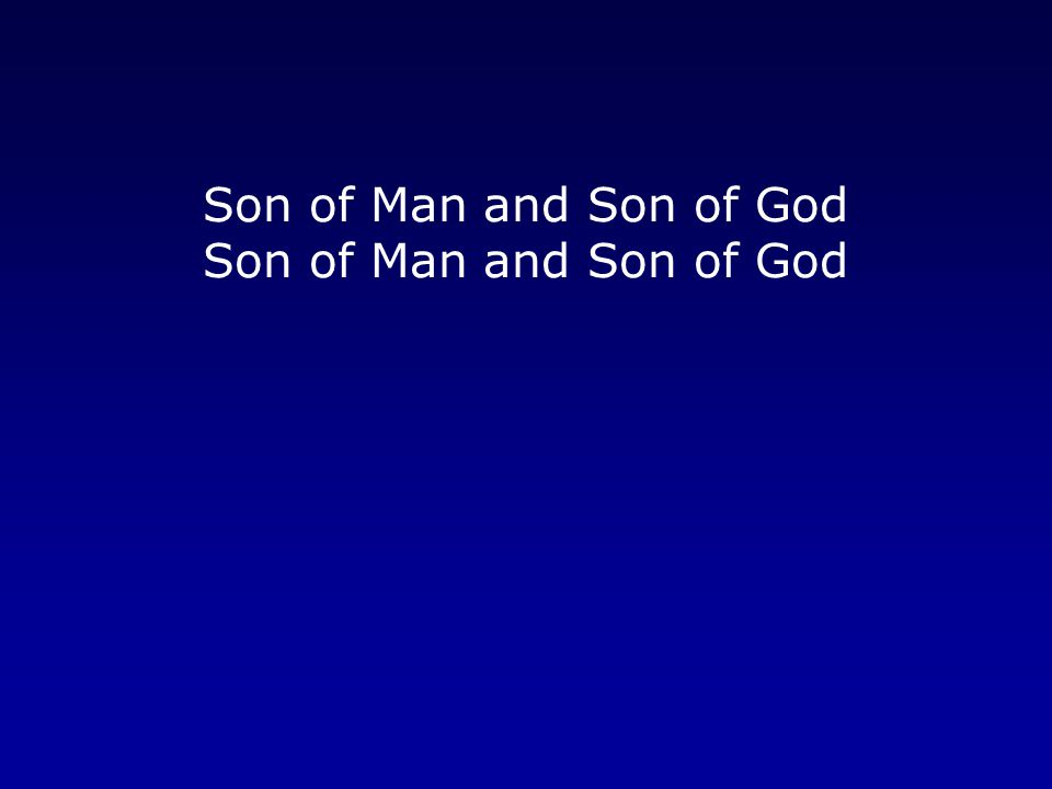 Son of Man and Son of God