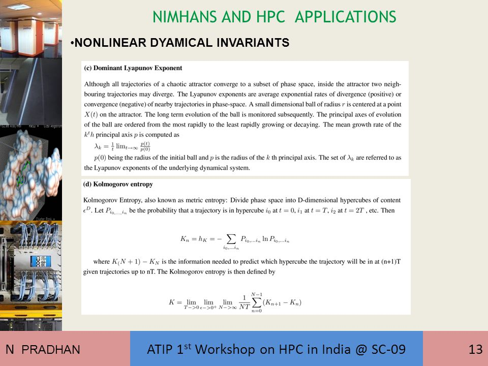 NIMHANS AND HPC APPLICATIONS NONLINEAR DYAMICAL INVARIANTS N PRADHAN ATIP 1 st Workshop on HPC in India @ SC-0913