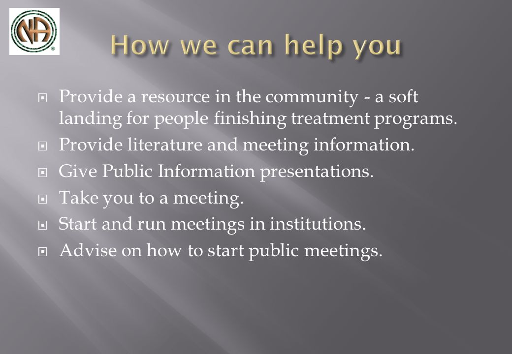  Provide a resource in the community - a soft landing for people finishing treatment programs.