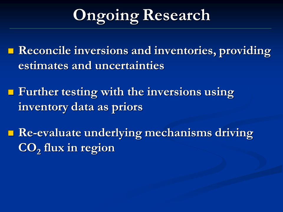 Ongoing Research Reconcile inversions and inventories, providing estimates and uncertainties Reconcile inversions and inventories, providing estimates