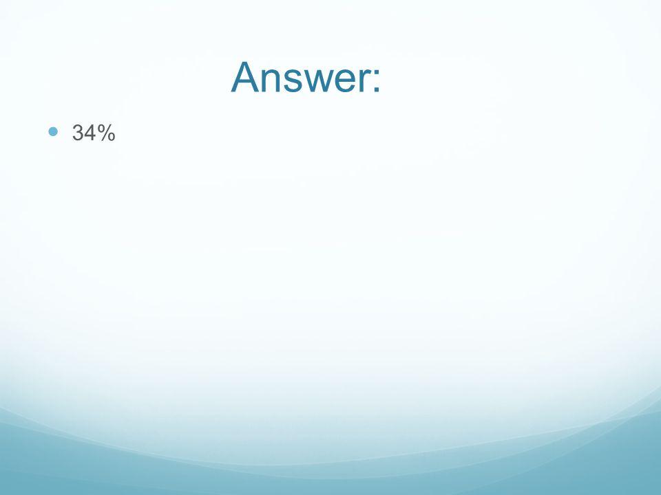 Answer: 34%