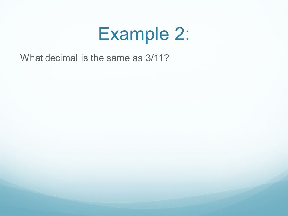 Whiteboard CFU What decimal is equal to 2/7?