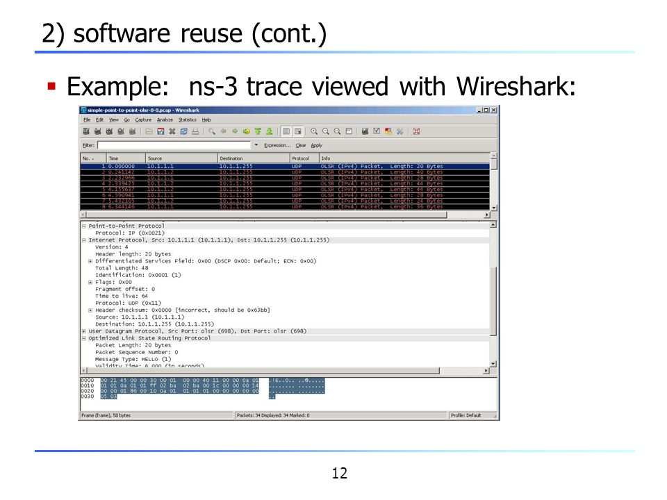 12 2) software reuse (cont.)  Example: ns-3 trace viewed with Wireshark: