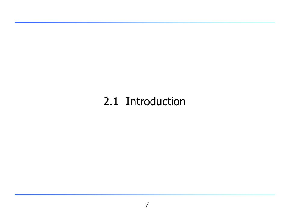 7 2.1 Introduction