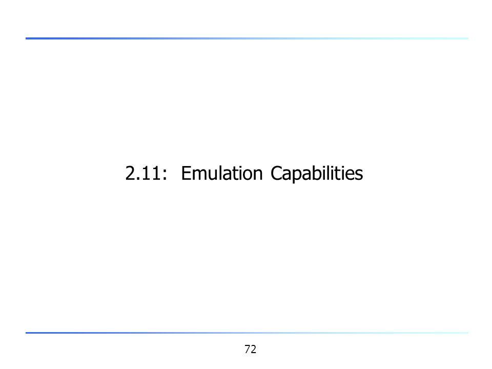 72 2.11: Emulation Capabilities