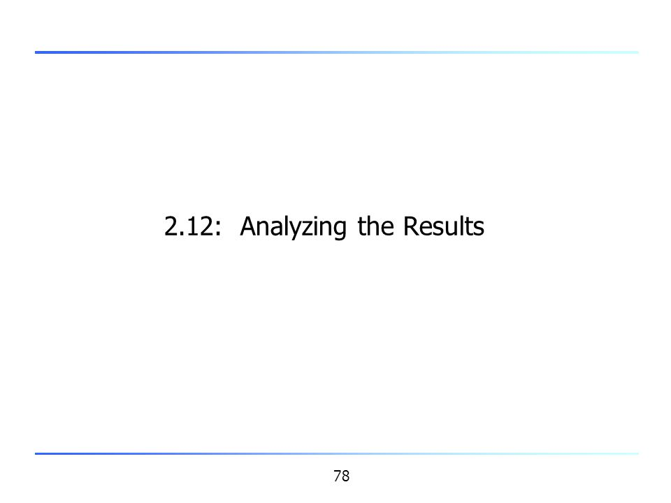 78 2.12: Analyzing the Results