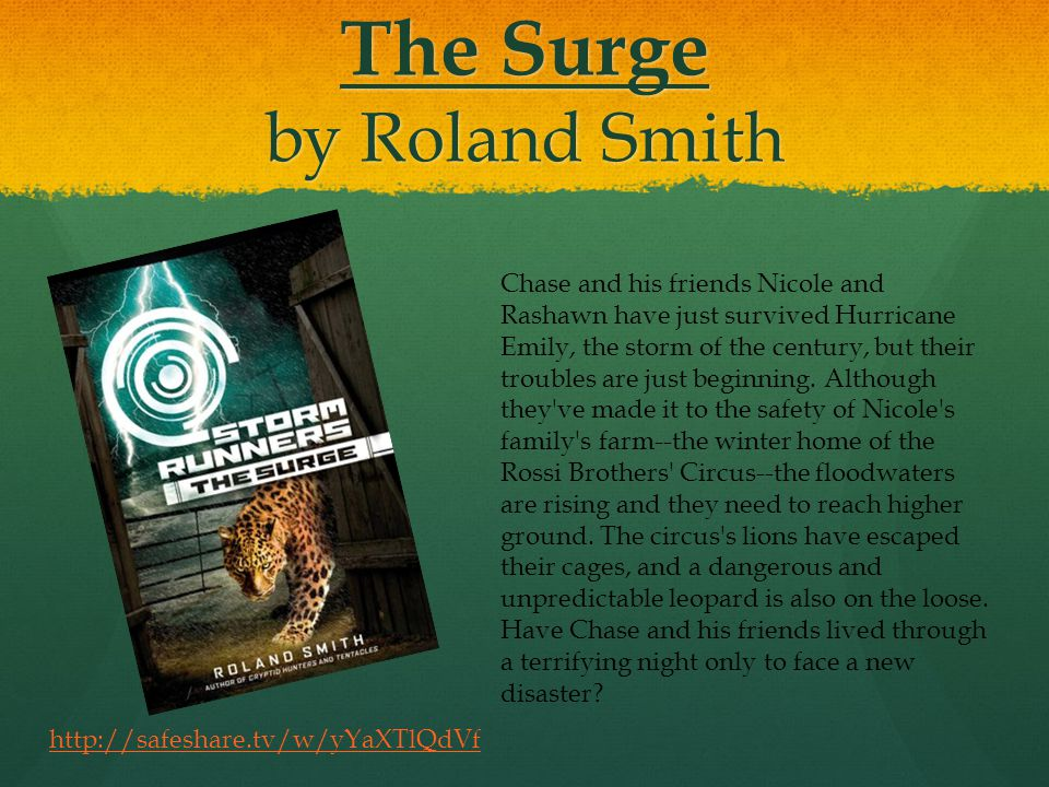 The Surge by Roland Smith Chase and his friends Nicole and Rashawn have just survived Hurricane Emily, the storm of the century, but their troubles are just beginning.
