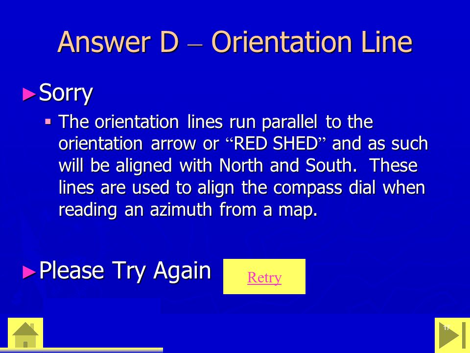 "0 23 46 17 Answer D – Orientation Line ► Sorry  The orientation lines run parallel to the orientation arrow or "" RED SHED "" and as such will be align"