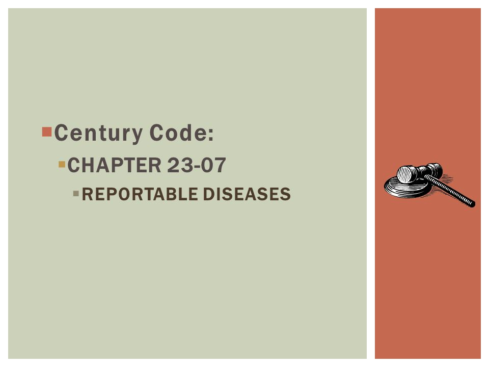  Century Code:  CHAPTER 23-07  REPORTABLE DISEASES