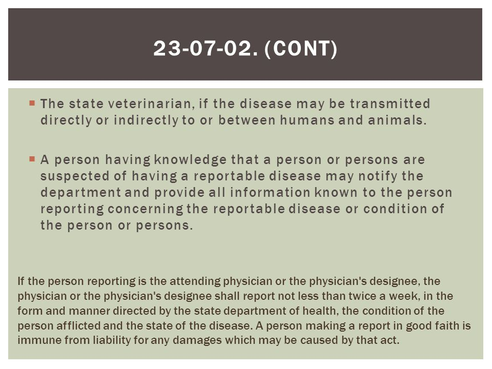  The state veterinarian, if the disease may be transmitted directly or indirectly to or between humans and animals.