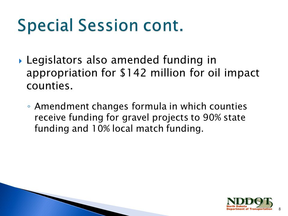  Legislators also amended funding in appropriation for $142 million for oil impact counties.