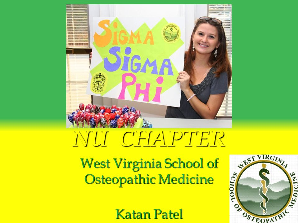 NU CHAPTER West Virginia School of Osteopathic Medicine Katan Patel