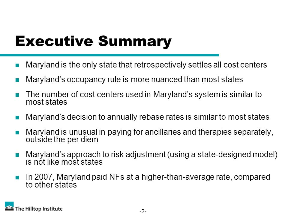 -2- Executive Summary Maryland is the only state that retrospectively settles all cost centers Maryland's occupancy rule is more nuanced than most sta