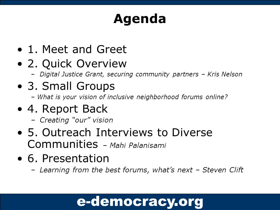 e-democracy.org Dimond NHood, Oakland Format: Web Forum (PHPBB) Members: 107 registered Posts: Lower volume, can see views Recent topics: –Neighborhood events –NHood Meeting Agenda –NHood super clean-up –Earth Day photos –Local elementary schools Notes: Shows web forum format.