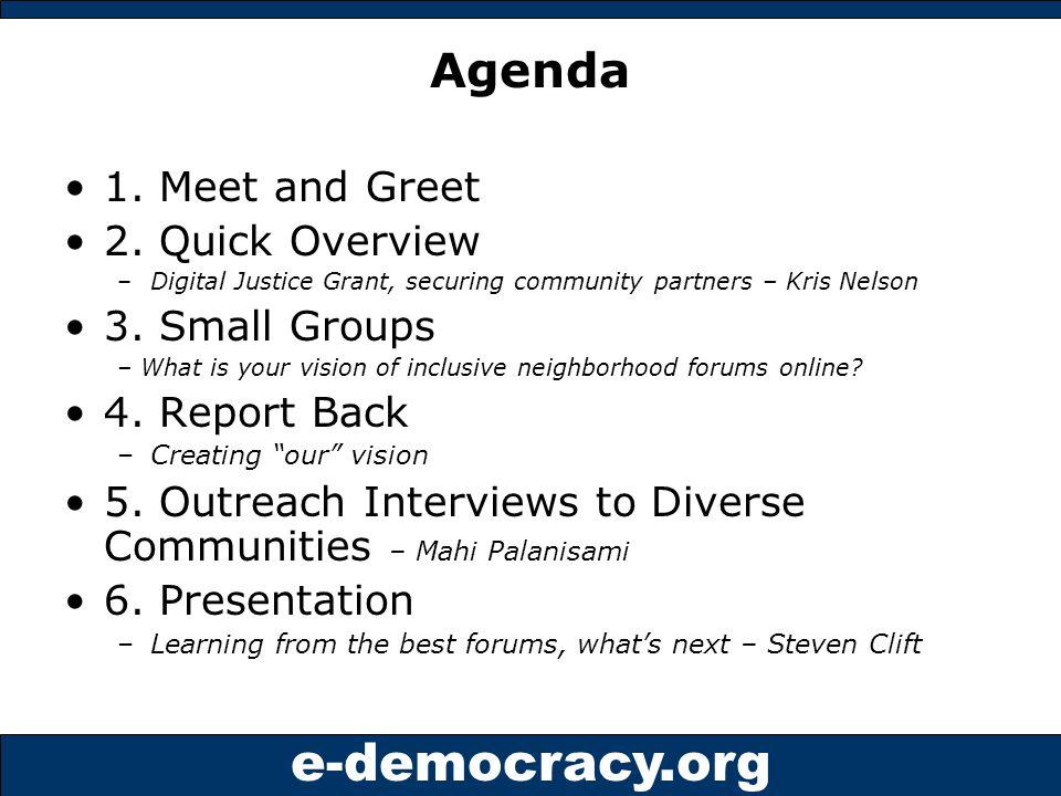 e-democracy.org Agenda 1. Meet and Greet 2.