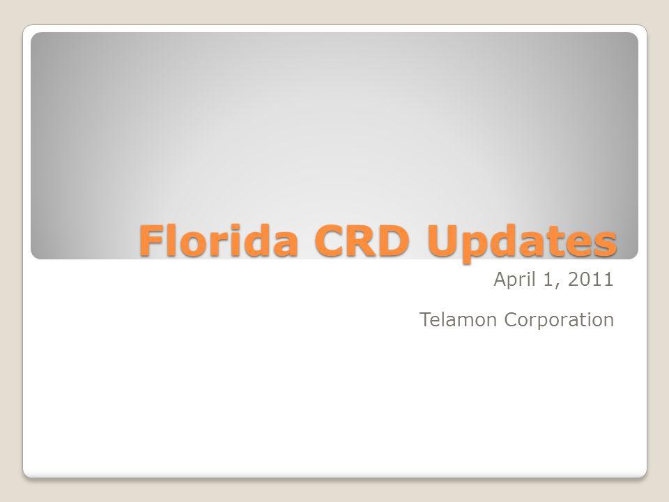 Florida CRD Updates April 1, 2011 Telamon Corporation