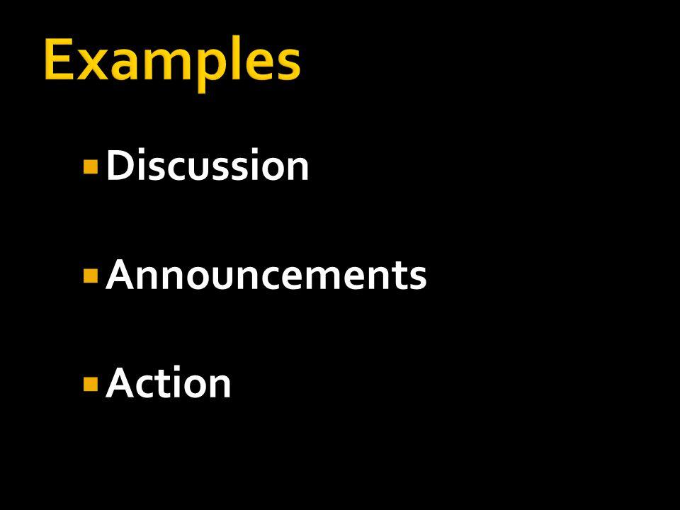  Discussion  Announcements  Action