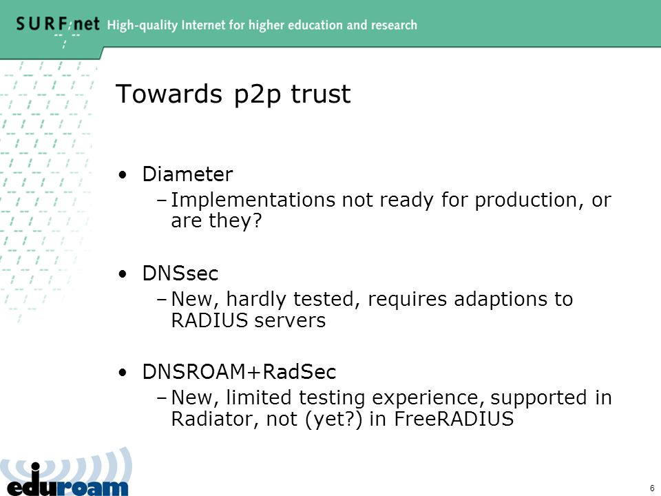 6 Towards p2p trust Diameter –Implementations not ready for production, or are they.
