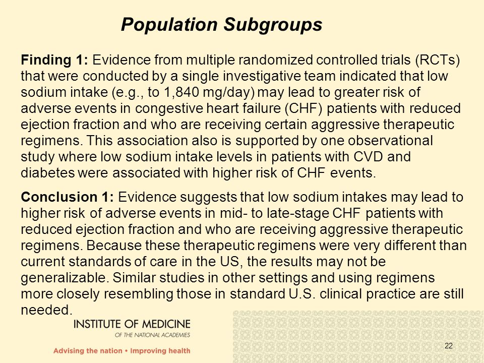 22 Population Subgroups Finding 1: Evidence from multiple randomized controlled trials (RCTs) that were conducted by a single investigative team indic