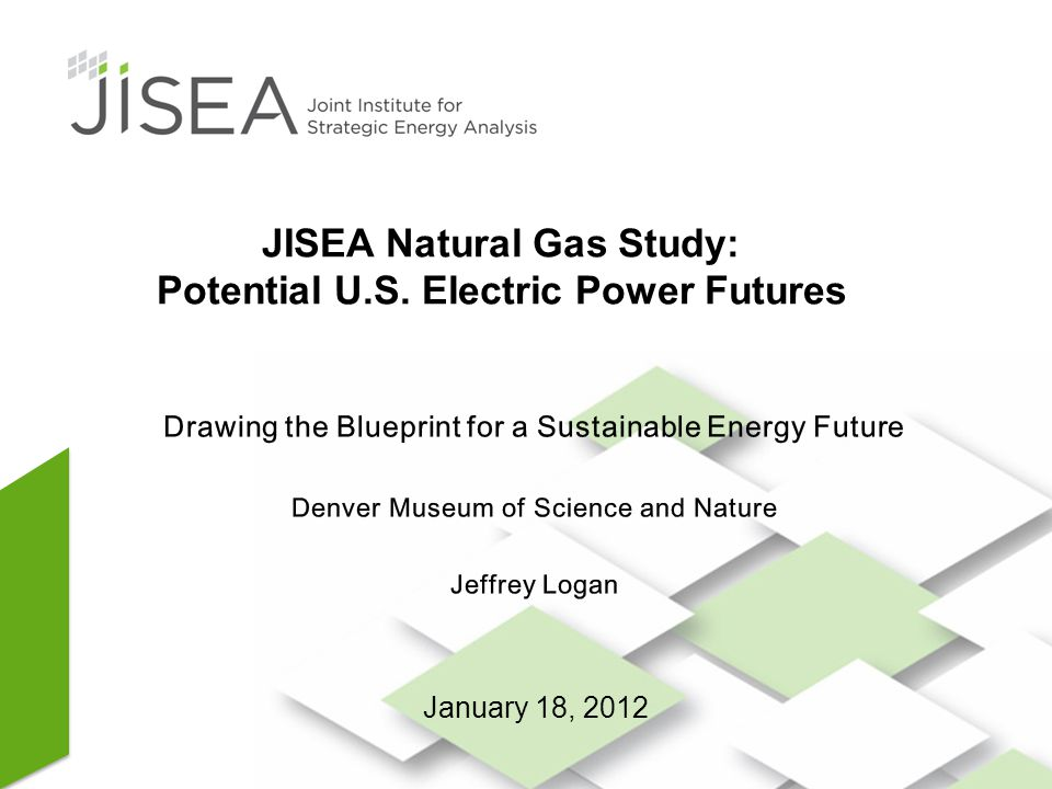 1 JISEA Natural Gas Study: Potential U.S. Electric Power Futures