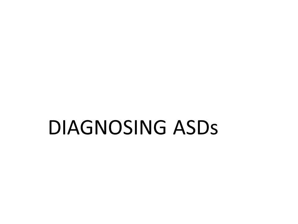 DIAGNOSING ASDs