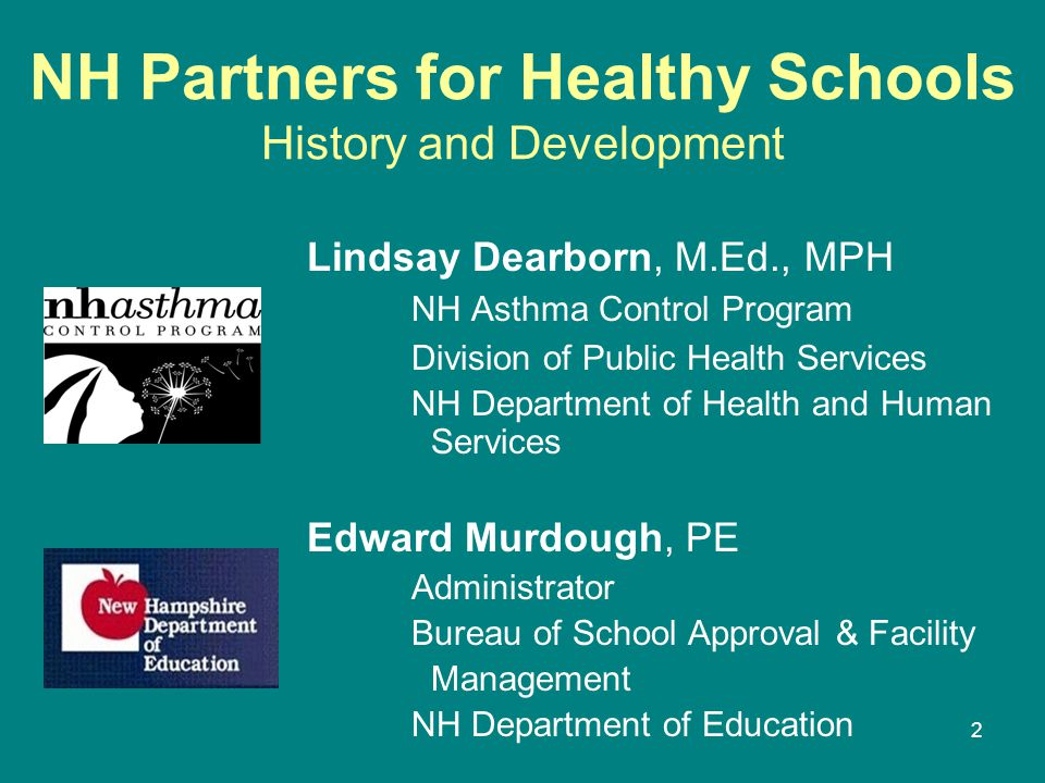 2 NH Partners for Healthy Schools History and Development Lindsay Dearborn, M.Ed., MPH NH Asthma Control Program Division of Public Health Services NH