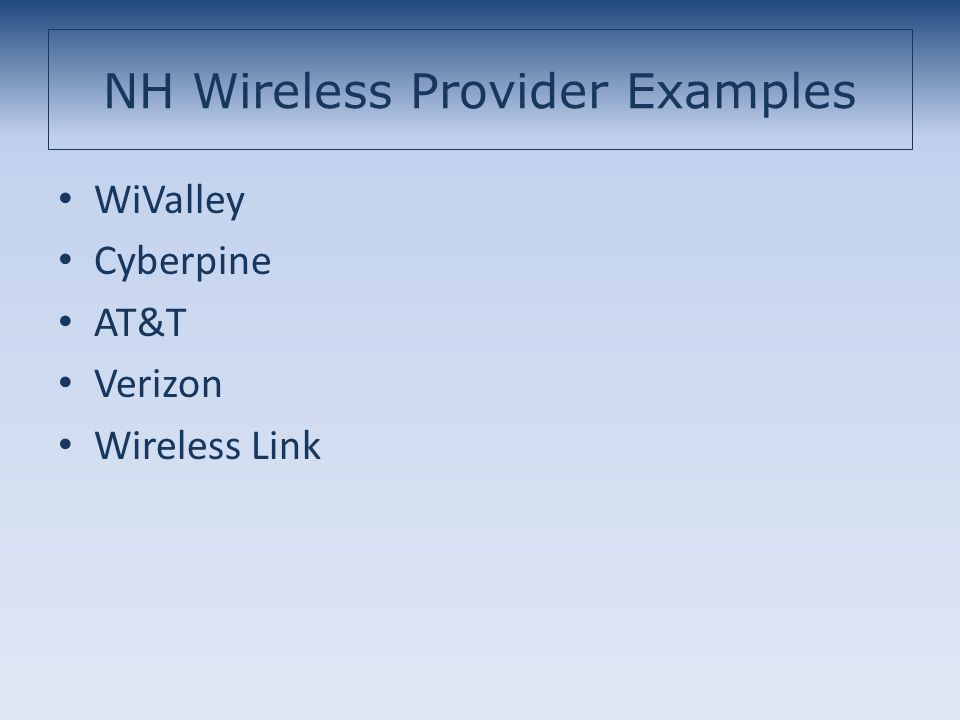NH Wireless Provider Examples WiValley Cyberpine AT&T Verizon Wireless Link