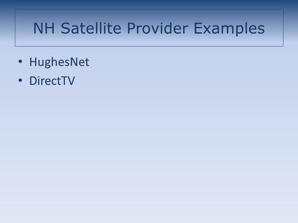 NH Satellite Provider Examples HughesNet DirectTV