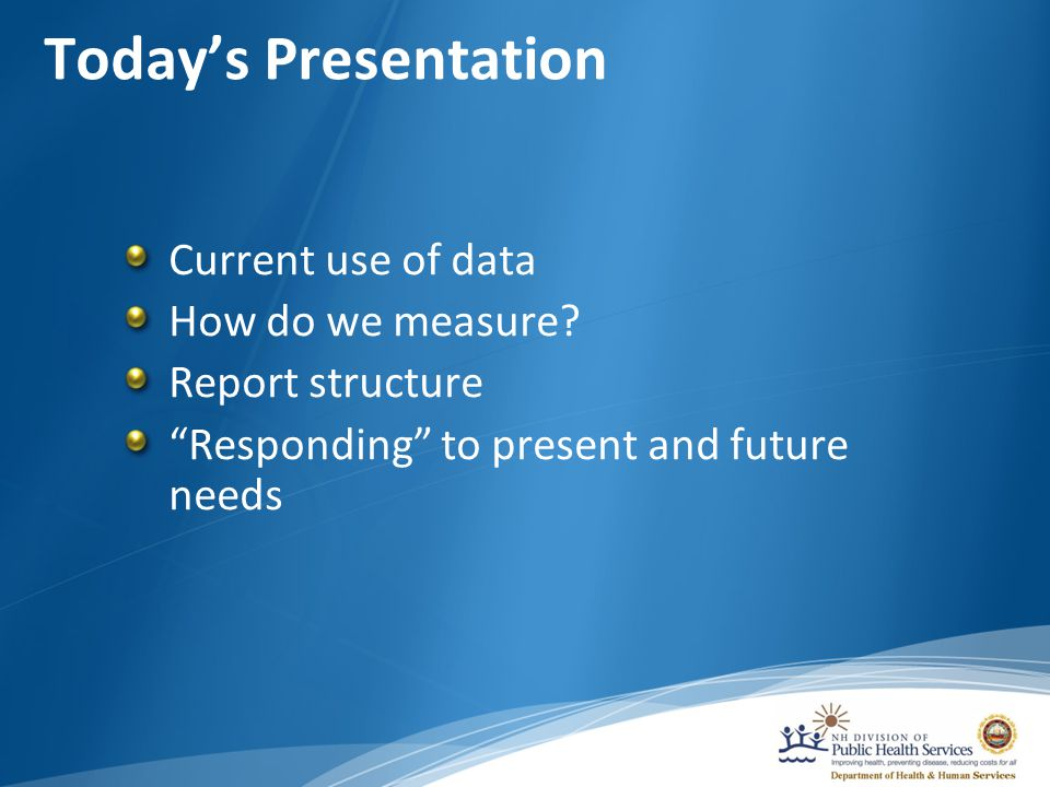 Today's Presentation Current use of data How do we measure.