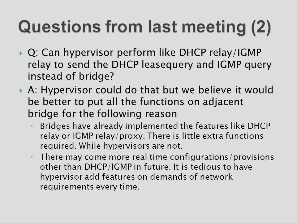  Q: Can hypervisor perform like DHCP relay/IGMP relay to send the DHCP leasequery and IGMP query instead of bridge.