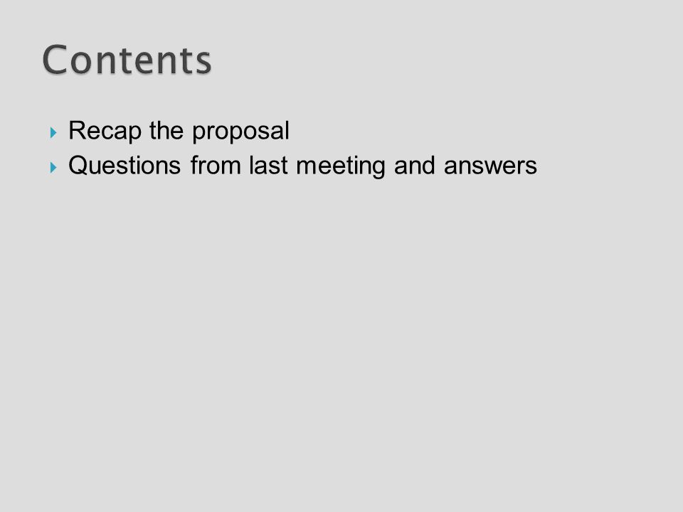  Recap the proposal  Questions from last meeting and answers