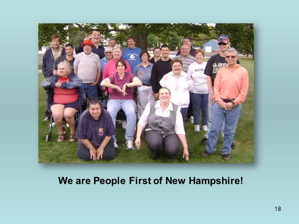 18 We are People First of New Hampshire!