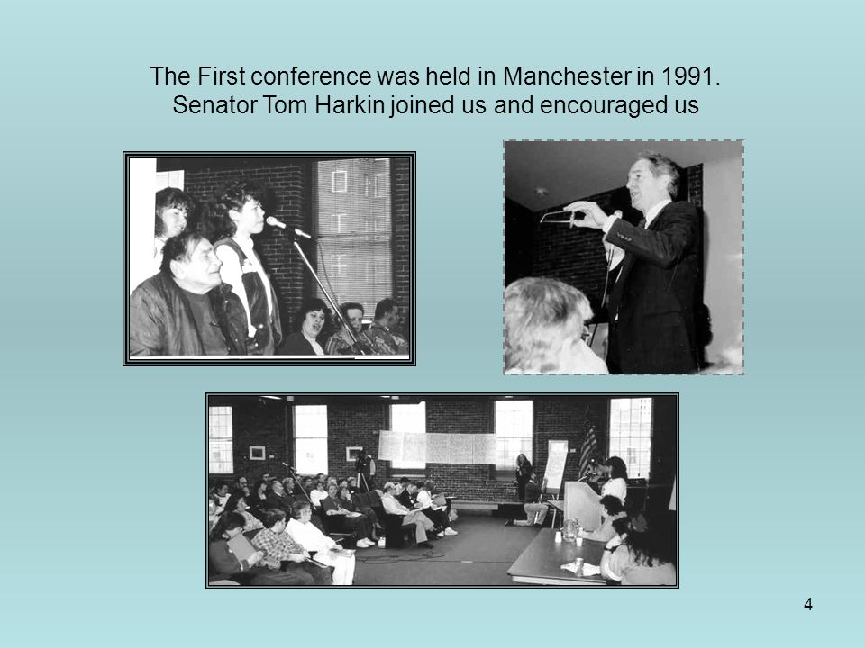 4 The First conference was held in Manchester in 1991.