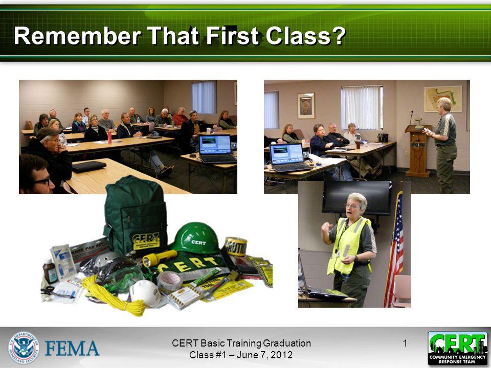 Remember That First Class 1CERT Basic Training Graduation Class #1 – June 7, 2012 next