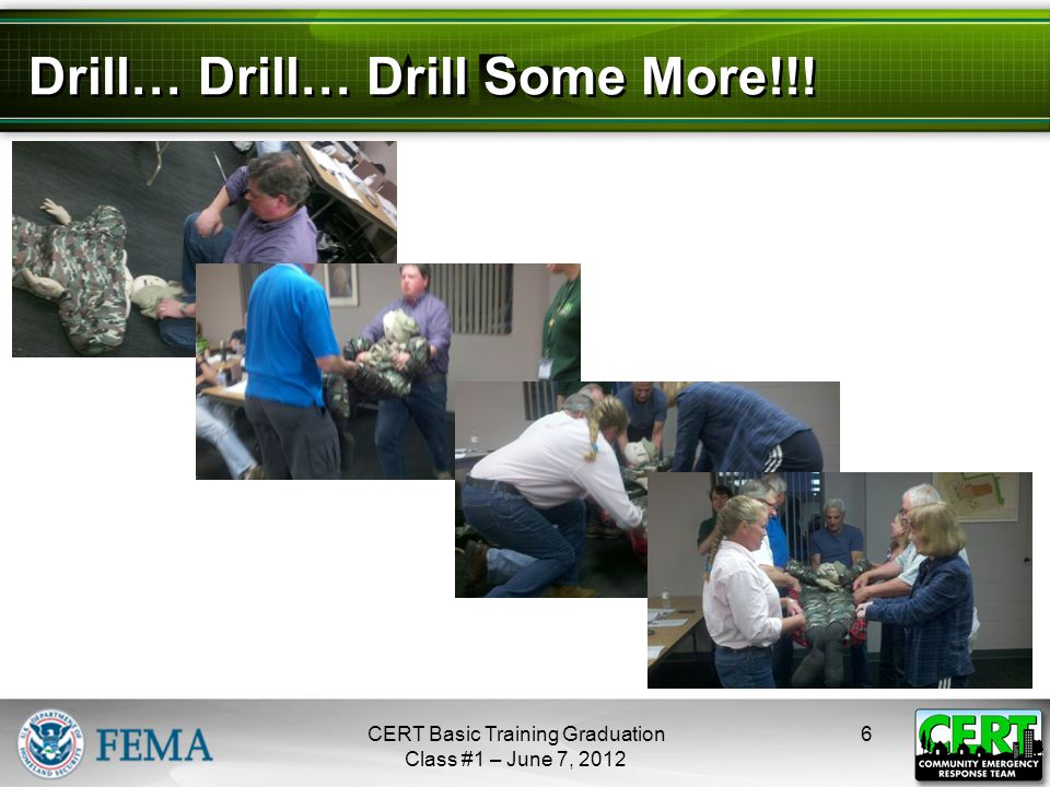 Drill… Drill… Drill Some More!!! 6CERT Basic Training Graduation Class #1 – June 7, 2012 next
