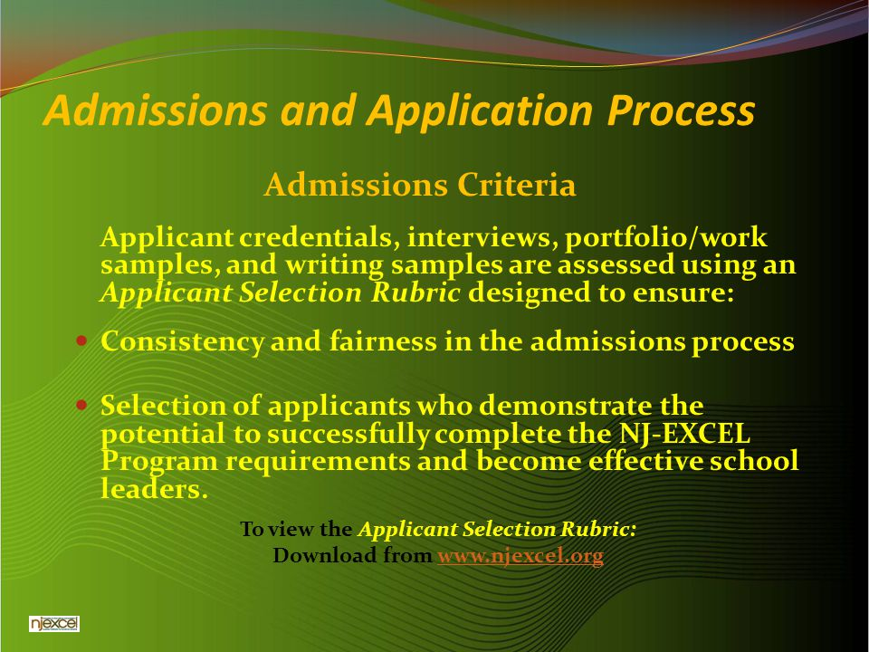 Admissions and Application Process Admissions Criteria Applicant credentials, interviews, portfolio/work samples, and writing samples are assessed usi