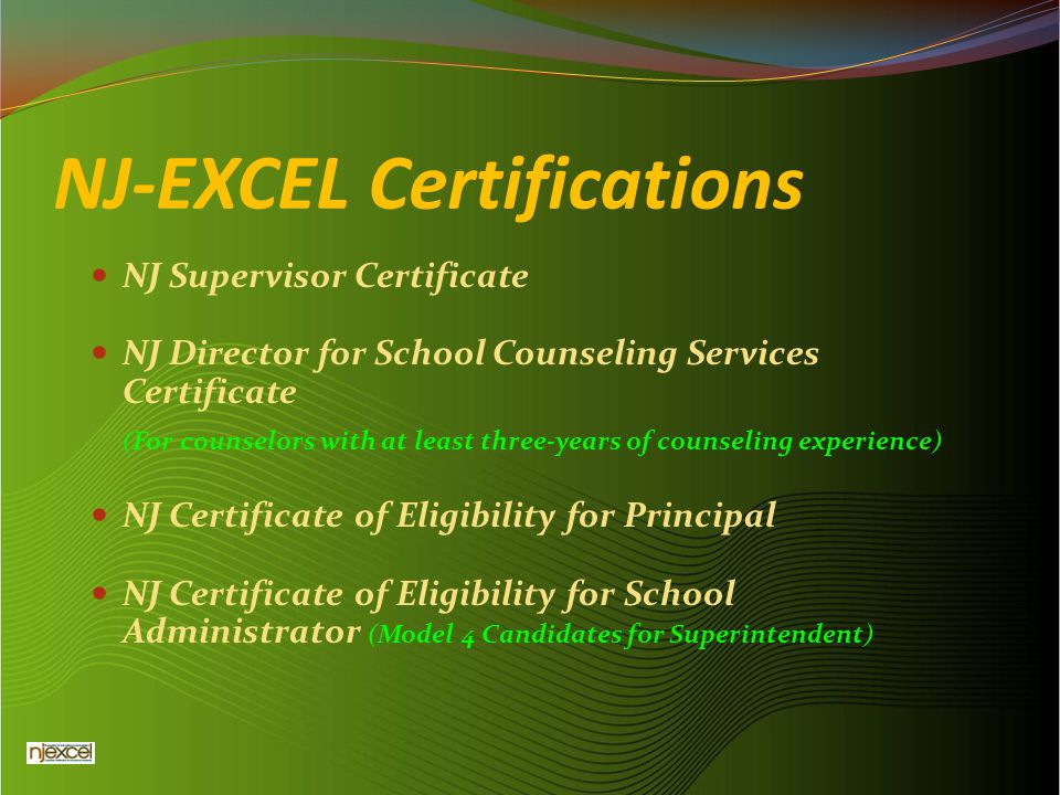 NJ-EXCEL Models MODEL 1: Candidates who have been supervisors for more than 4 years MODEL 2: Candidates who have supervisory certification, but less than 5 years experience as a supervisor under NJ certification.