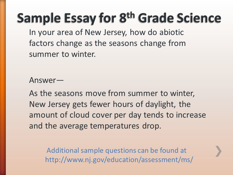 In your area of New Jersey, how do abiotic factors change as the seasons change from summer to winter. Answer— As the seasons move from summer to wint