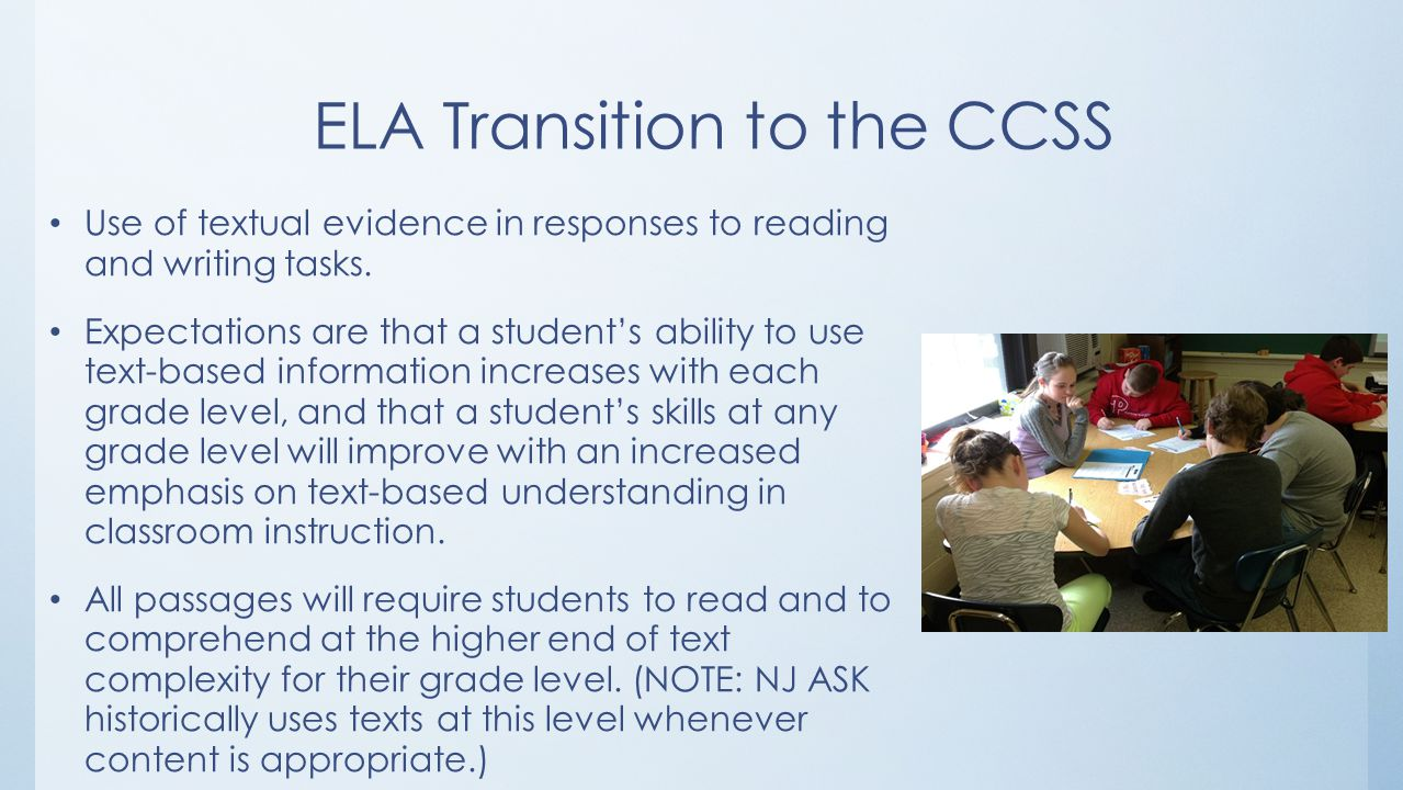 ELA Transition to the CCSS Use of textual evidence in responses to reading and writing tasks.