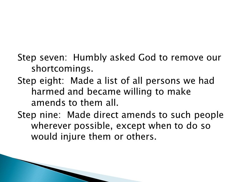 Step seven: Humbly asked God to remove our shortcomings.